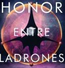 El 11 de junio se publica HONOR ENTRE LADRONES / THE HONOR SERIES 1 de Rachel Caine y Ann Aguirre